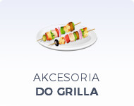 Akcesoria do grilla